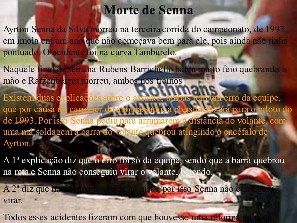 Morte de Senna Ayrton Senna da Silva morreu na terceira corrida do campeonato, de 1993, em ímola em um ano que não começava bem para ele, pois ainda não tinha pontuado.