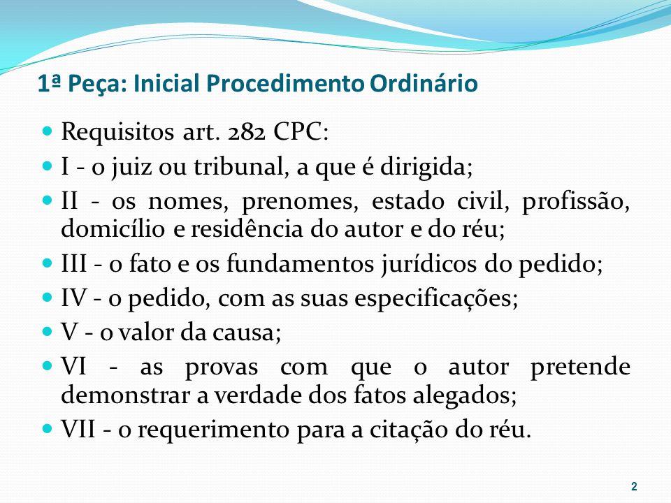 1ª Peça: Inicial Procedimento Ordinário Requisitos art.