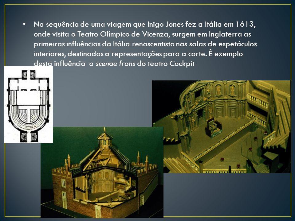 Na sequência de uma viagem que Inigo Jones fez a Itália em 1613, onde visita o Teatro Olímpico de Vicenza, surgem em Inglaterra as primeiras influênci