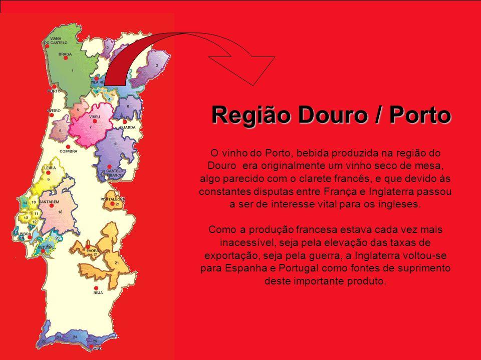 Região Douro / Porto O vinho do Porto, bebida produzida na região do Douro era originalmente um vinho seco de mesa, algo parecido com o clarete francês, e que devido ás constantes disputas entre França e Inglaterra passou a ser de interesse vital para os ingleses.
