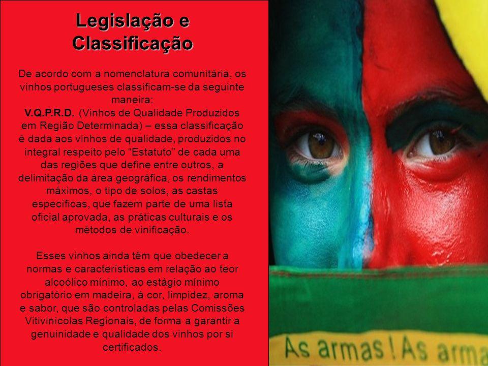 Legislação e Classificação De acordo com a nomenclatura comunitária, os vinhos portugueses classificam-se da seguinte maneira: V.Q.P.R.D.