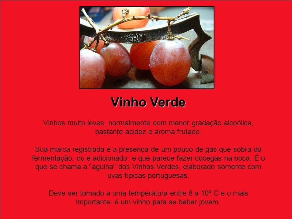 Vinho Verde Vinhos muito leves, normalmente com menor gradação alcoólica, bastante acidez e aroma frutado.