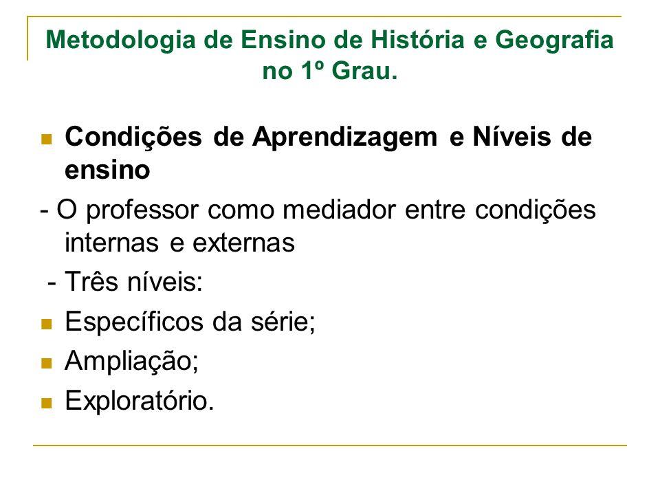 Metodologia de Ensino de História e Geografia no 1º Grau.