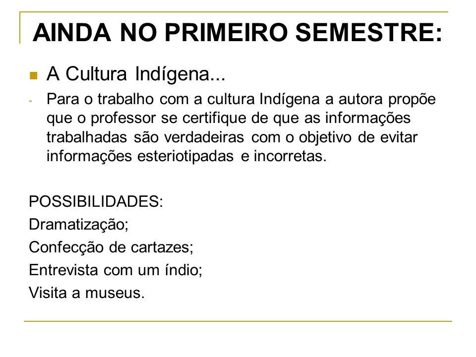 AINDA NO PRIMEIRO SEMESTRE: A Cultura Indígena...