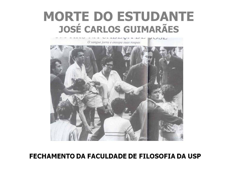MORTE DO ESTUDANTE JOSÉ CARLOS GUIMARÃES FECHAMENTO DA FACULDADE DE FILOSOFIA DA USP