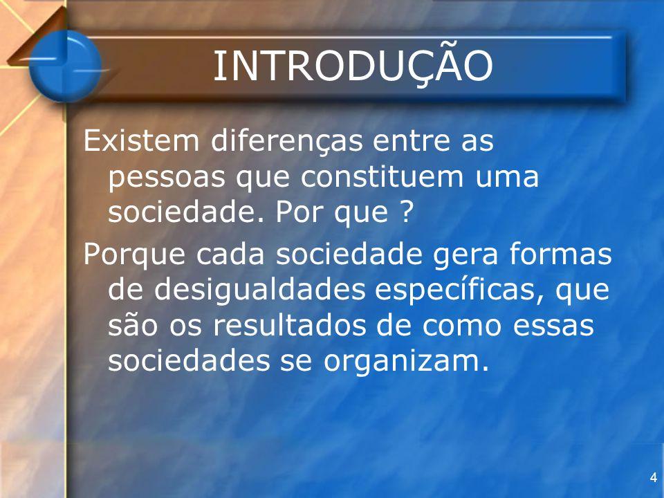 55 A DESIGUALDADE COMO PRODUTO DAS RELAÇÕES SOCIAIS Sé.XIX – teorias críticas às explicações sobre desigualdades sociais até então desenvolvidas.