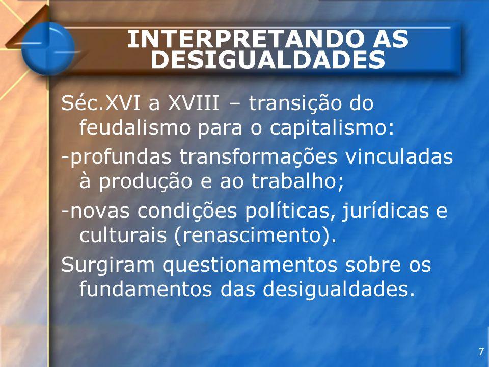 58 A DESIGUALDADE COMO PRODUTO DAS RELAÇÕES SOCIAIS assumindo por isso feições diferentes.