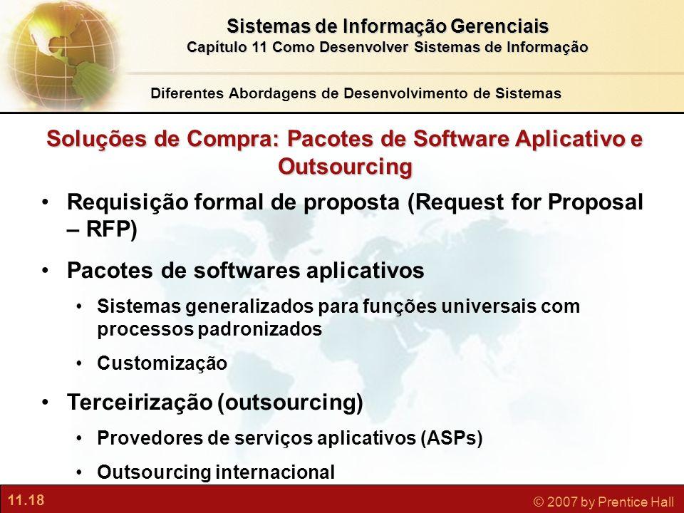 11.18 © 2007 by Prentice Hall Sistemas de Informação Gerenciais Capítulo 11 Como Desenvolver Sistemas de Informação Soluções de Compra: Pacotes de Sof