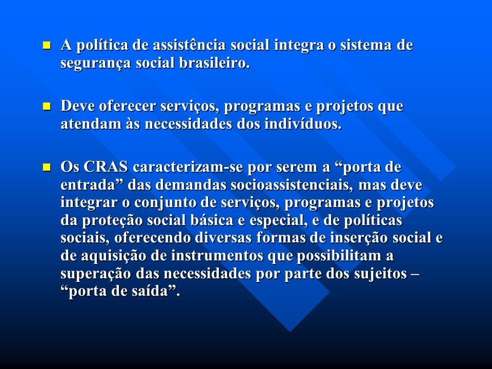A política de assistência social destaca que as proteções sociais de responsabilidade do Estado, reservadas as suas especificidades, não são restritas
