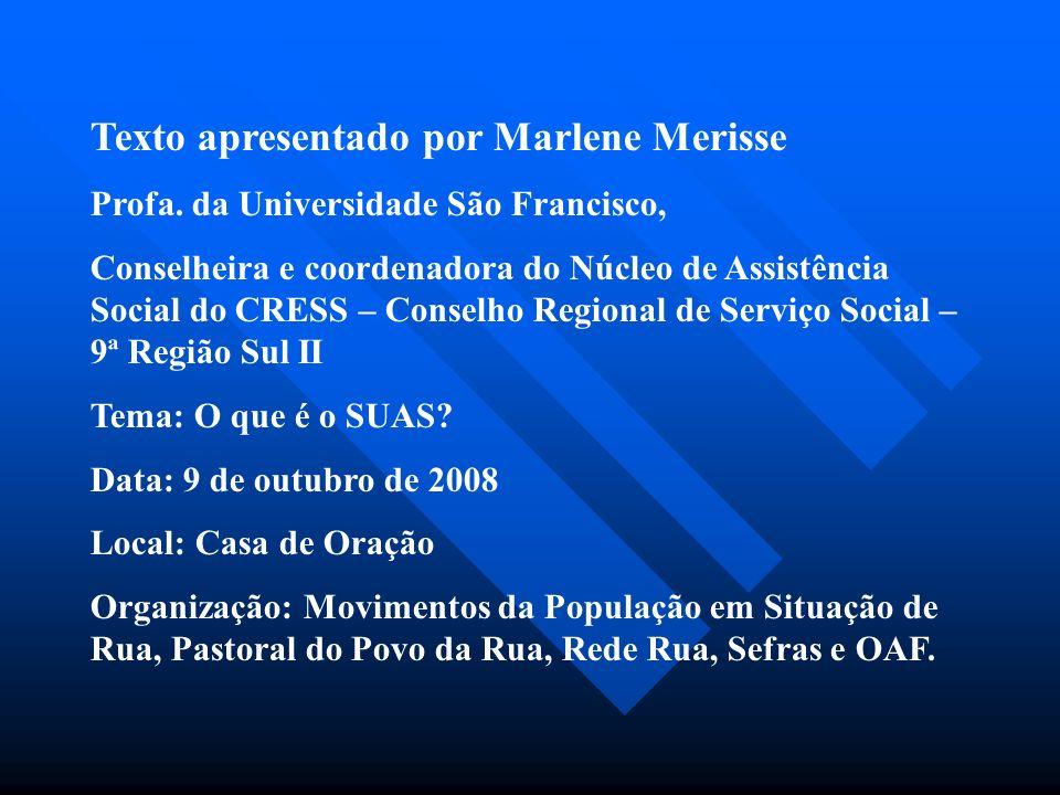 A política de assistência social integra o sistema de segurança social brasileiro. A política de assistência social integra o sistema de segurança soc