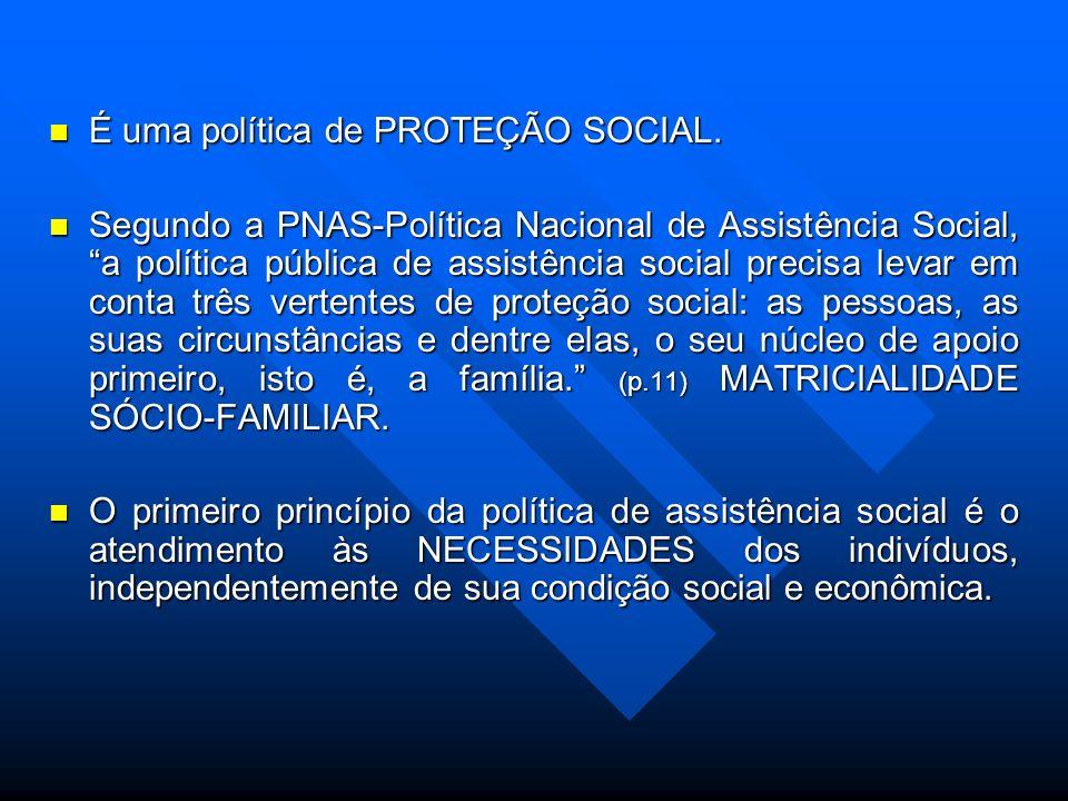 A política de ASSISTÊNCIA SOCIAL é uma política social. A política de ASSISTÊNCIA SOCIAL é uma política social. Ela integra o sistema de seguridade so