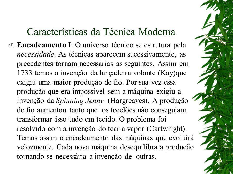 Características da Técnica Moderna Encadeamento I: O universo técnico se estrutura pela necessidade.