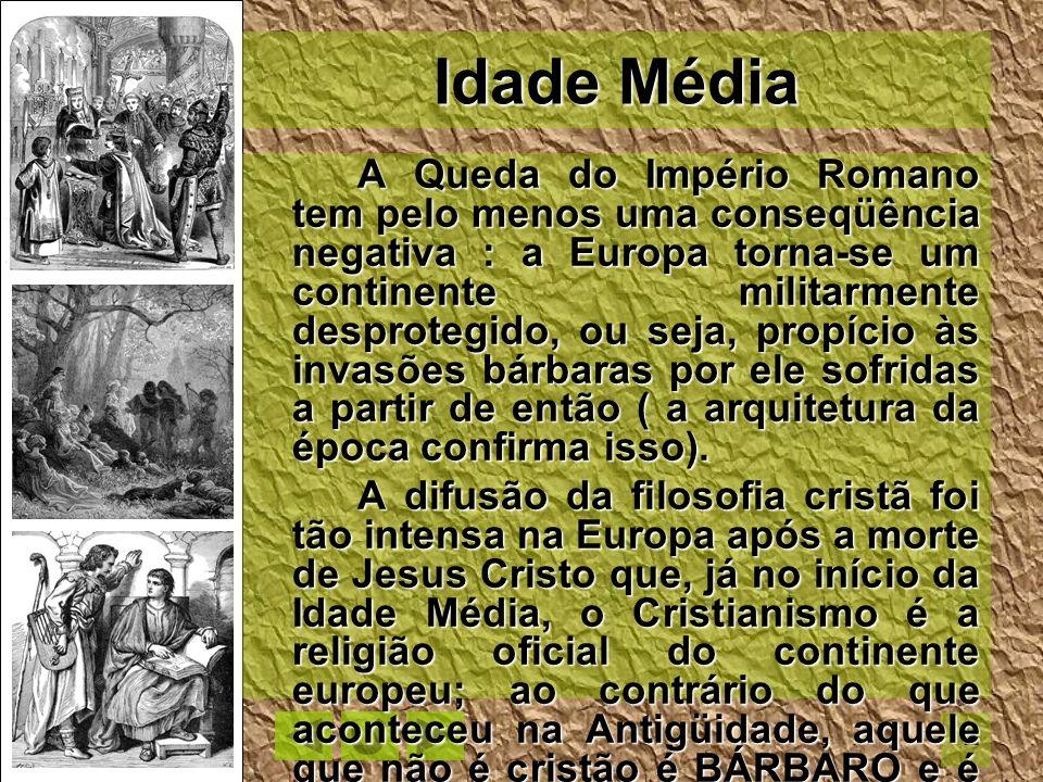 3 Assim, desde o início da Idade Média (476-1453), os europeus ocupam-se com a GUERRAS DE RECONQUISTA, expulsão dos povos bárbaros - principalmente dos MOUROS (muçulmanos, adoradores de Maomé) que instalam-se em grande número na PENÍNSULA IBÉRICA.