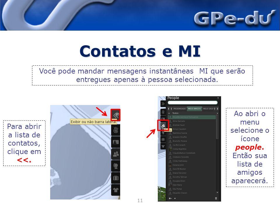 Contatos e MI 22/4/2014 11 Você pode mandar mensagens instantâneas MI que serão entregues apenas à pessoa selecionada.
