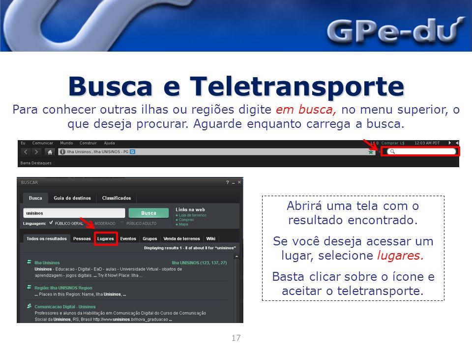 Busca e Teletransporte 17 Para conhecer outras ilhas ou regiões digite em busca, no menu superior, o que deseja procurar.