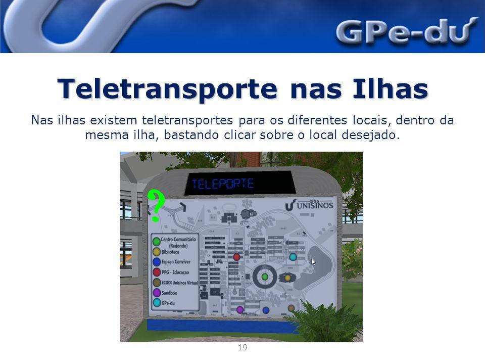 Teletransporte nas Ilhas 19 Nas ilhas existem teletransportes para os diferentes locais, dentro da mesma ilha, bastando clicar sobre o local desejado.