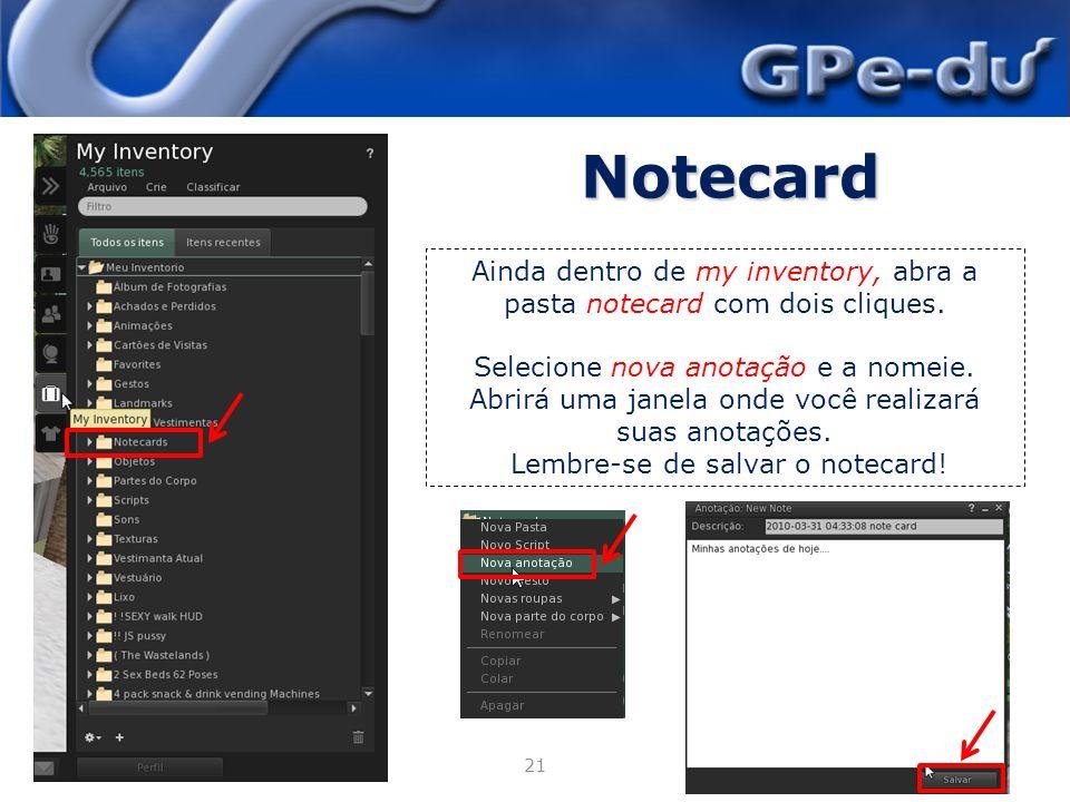 Notecard 21 Ainda dentro de my inventory, abra a pasta notecard com dois cliques.