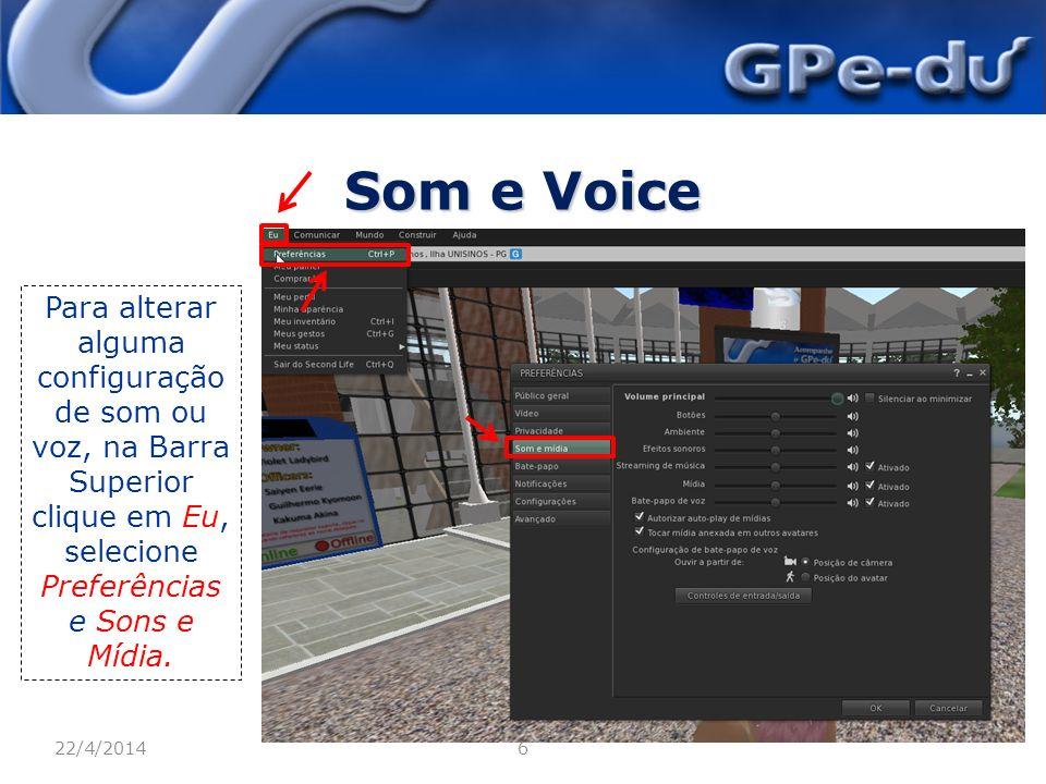 Som e Voice 22/4/20146 Barra Lateral Para alterar alguma configuração de som ou voz, na Barra Superior clique em Eu, selecione Preferências e Sons e Mídia.