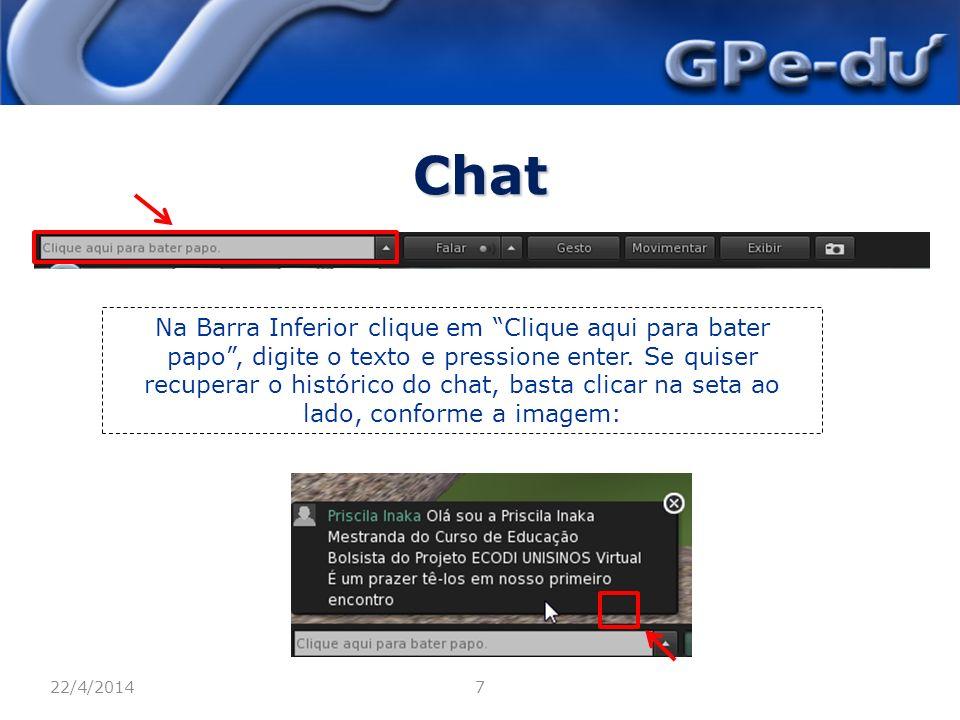 Chat 22/4/20147 Na Barra Inferior clique em Clique aqui para bater papo, digite o texto e pressione enter.