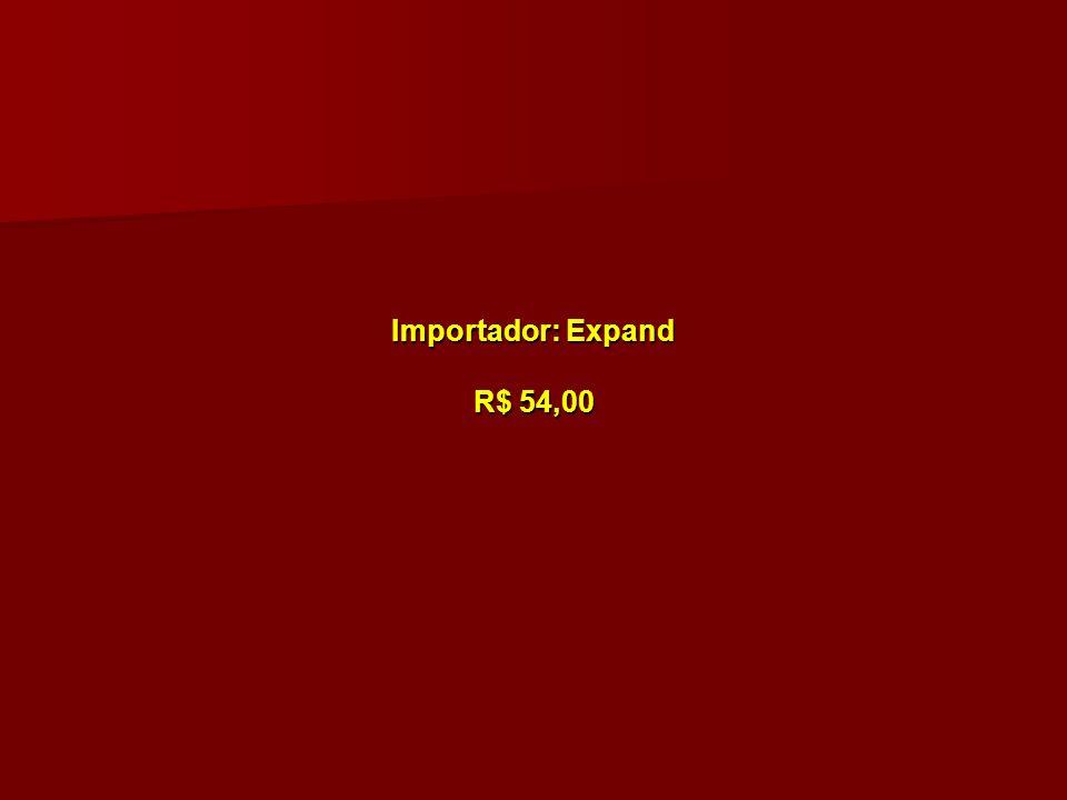 Importador: Expand R$ 54,00 Importador: Expand R$ 54,00