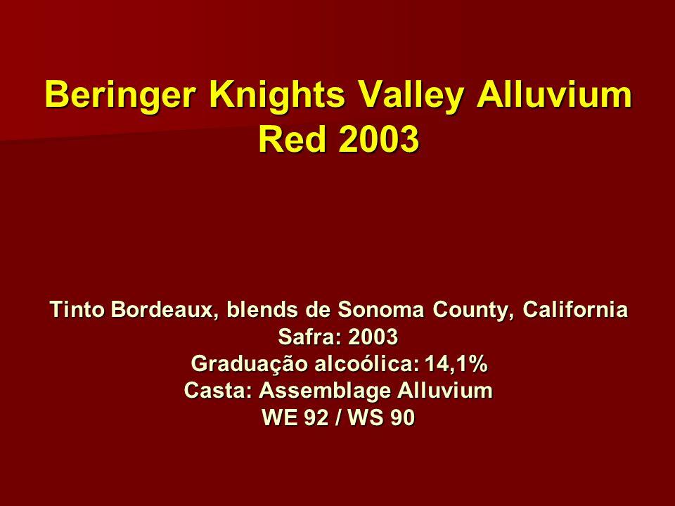 Beringer Knights Valley Alluvium Red 2003 Tinto Bordeaux, blends de Sonoma County, California Safra: 2003 Graduação alcoólica: 14,1% Casta: Assemblage