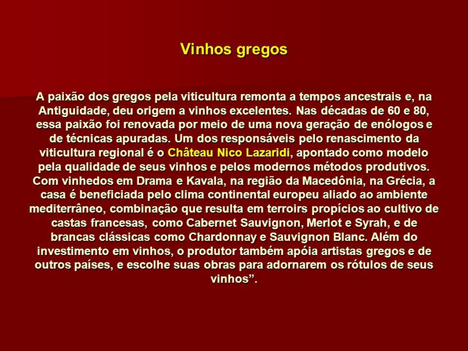 Vinhos gregos A paixão dos gregos pela viticultura remonta a tempos ancestrais e, na Antiguidade, deu origem a vinhos excelentes. Nas décadas de 60 e
