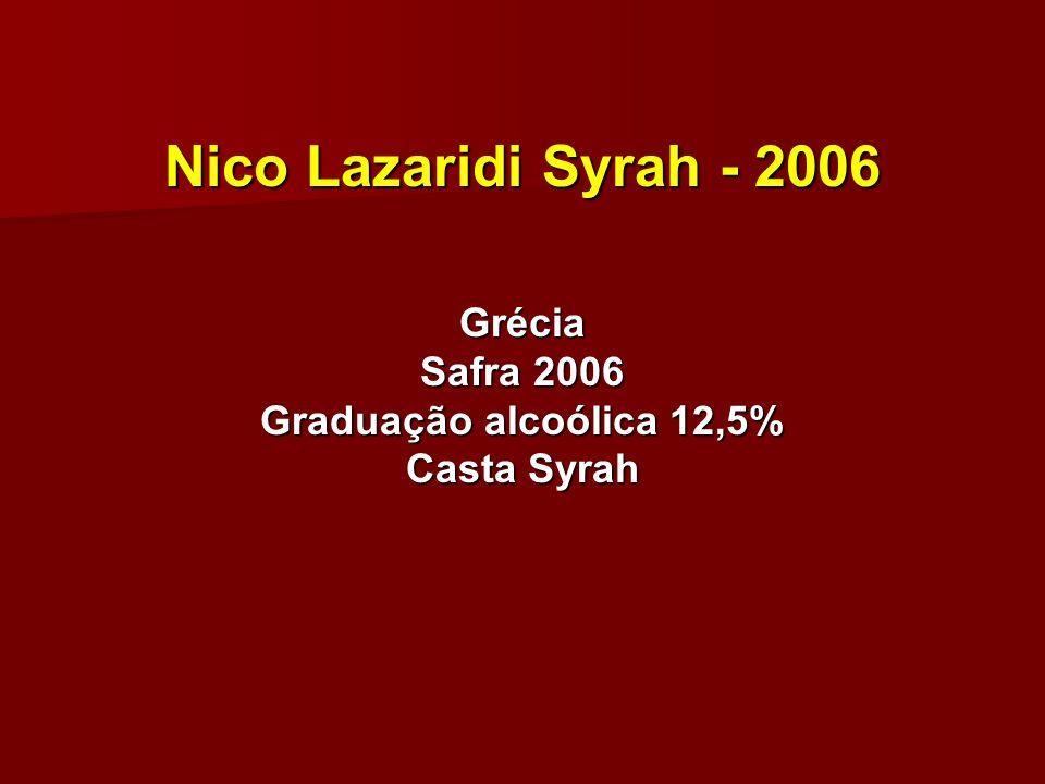 Nico Lazaridi Syrah - 2006 Grécia Safra 2006 Graduação alcoólica 12,5% Casta Syrah