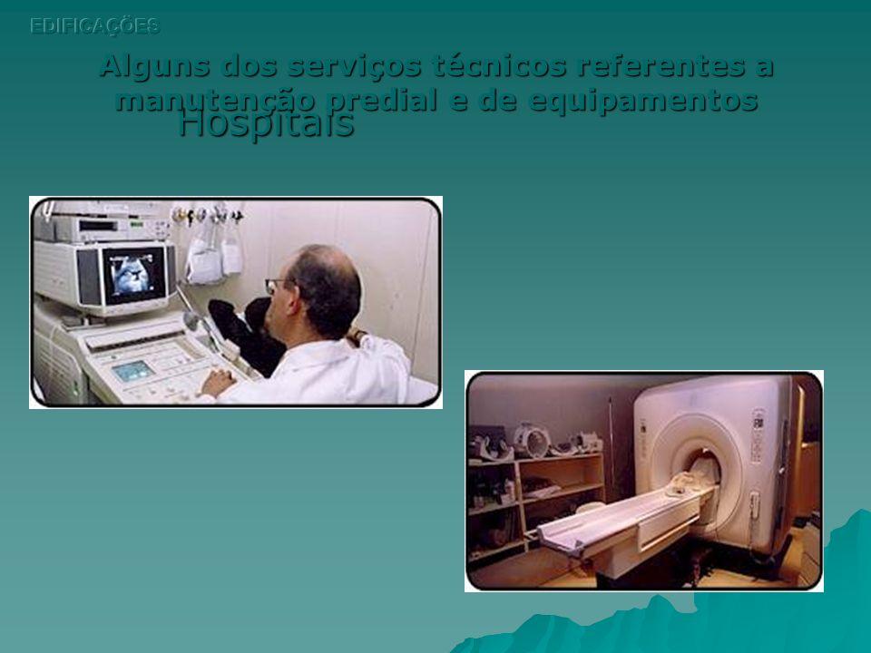 Alguns dos serviços técnicos referentes a manutenção predial e de equipamentos ESCADAS ROLANTES / ELEVADORES TELEFONIA CENTRAL DE GÁS SISTEMA DE PREVE