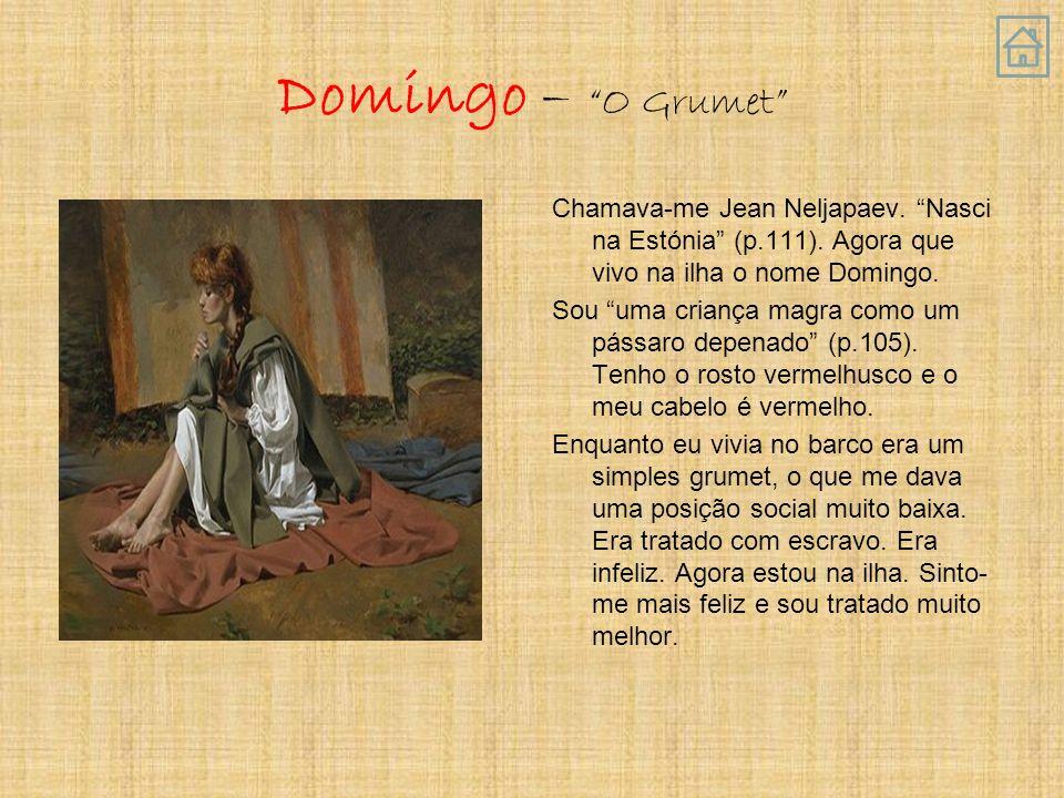Domingo – O Grumet Chamava-me Jean Neljapaev.Nasci na Estónia (p.111).