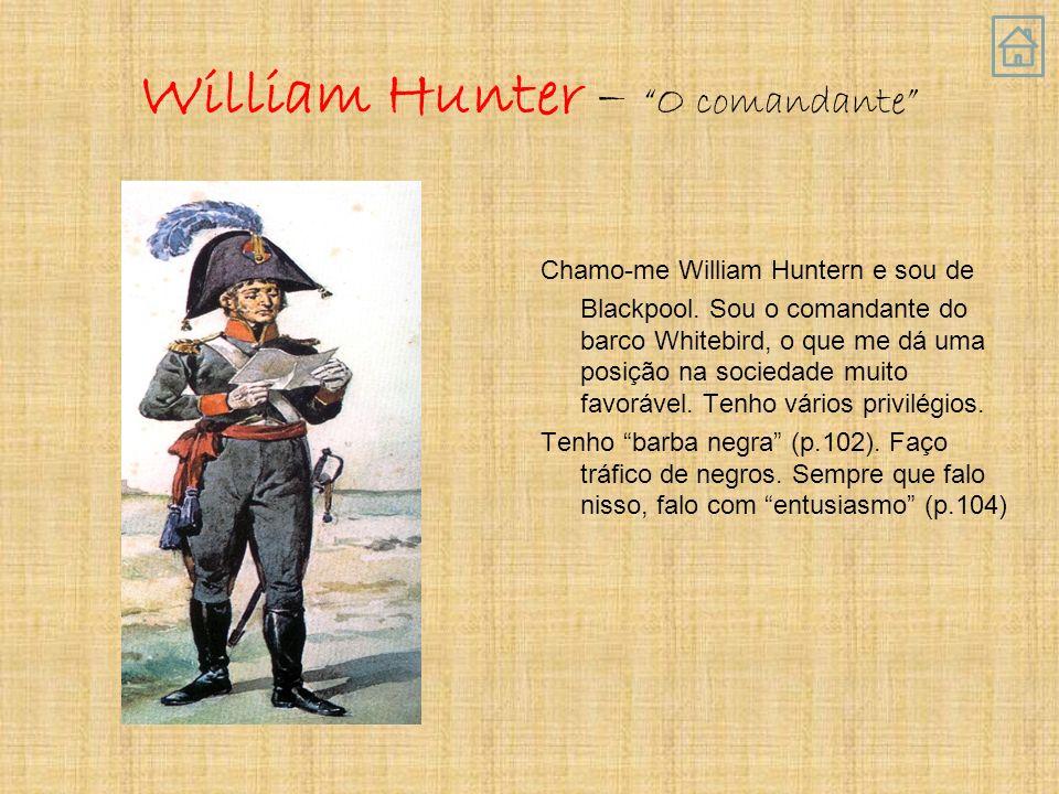 William Hunter – O comandante Chamo-me William Huntern e sou de Blackpool.
