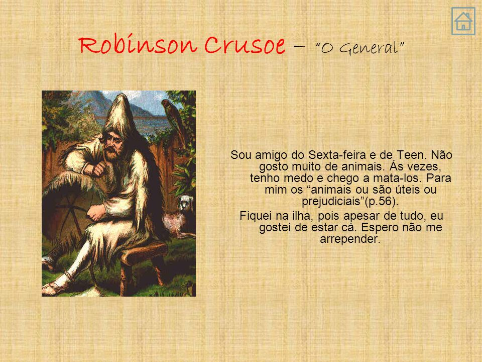 Robinson Crusoe – O General Sou amigo do Sexta-feira e de Teen.