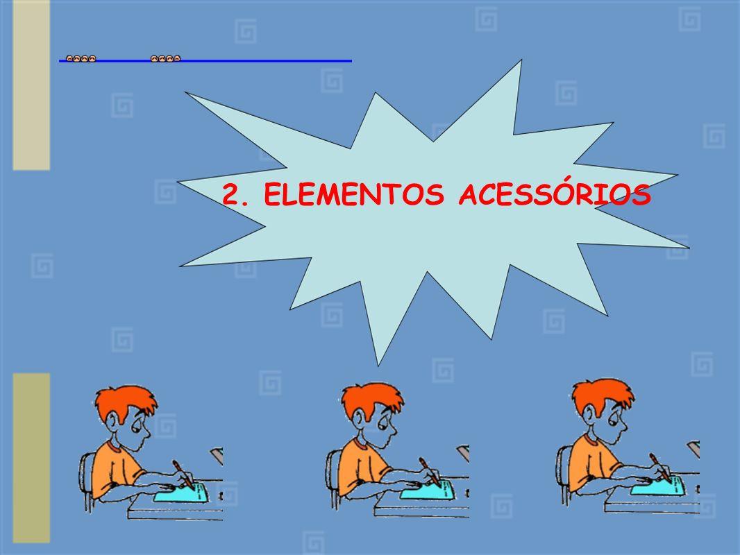 2. ELEMENTOS ACESSÓRIOS