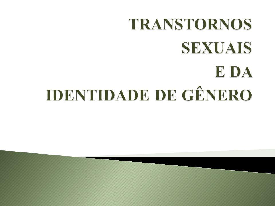 Fantasias, anseios sexuais ou comportamentos recorrentes, intensos e sexualmente excitantes.