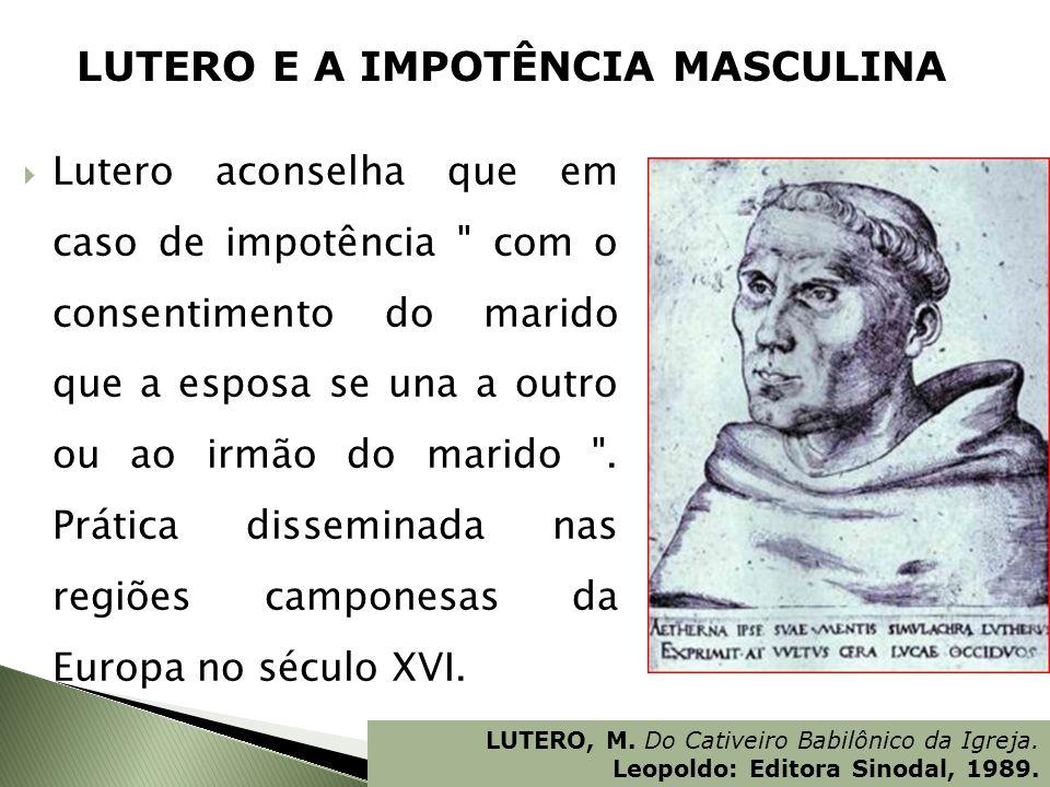 Lutero aconselha que em caso de impotência