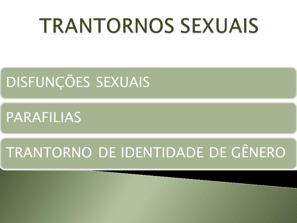DISFUNÇÕES SEXUAISPARAFILIASTRANTORNO DE IDENTIDADE DE GÊNERO TRANTORNOS SEXUAIS