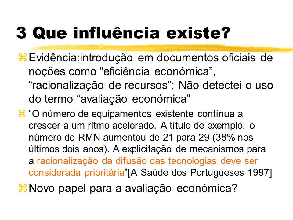 3 Que influência existe? zEvidência:introdução em documentos oficiais de noções como eficiência económica,racionalização de recursos; Não detectei o u