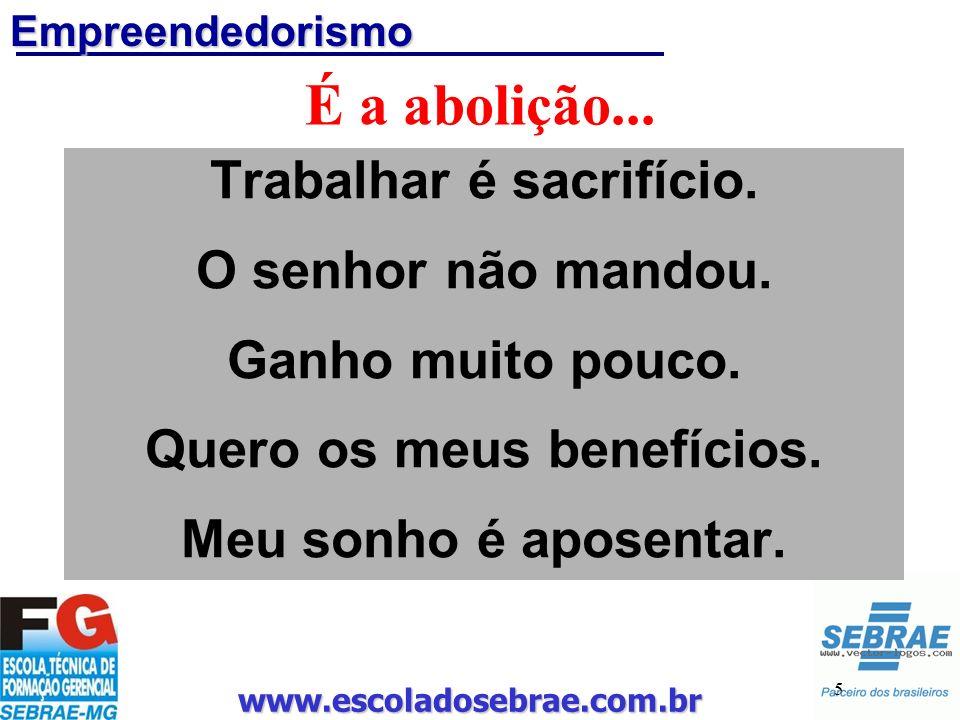 www.escoladosebrae.com.br 66 O mais importante... Receitas de empreendedorismo Seja Feliz!