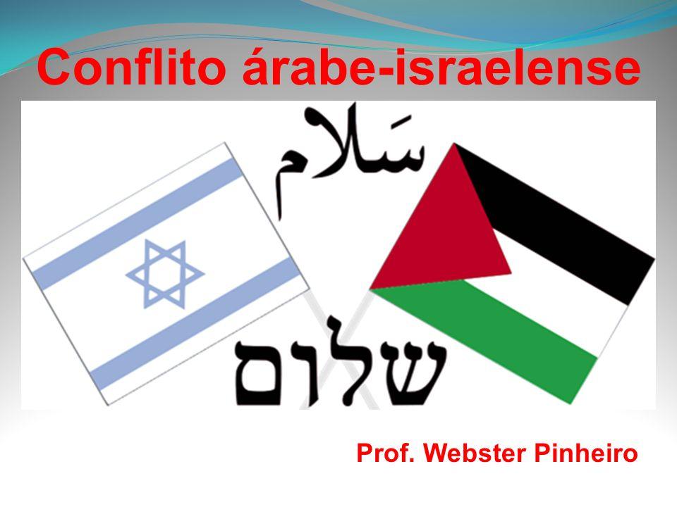 Conflito árabe-israelense Prof. Webster Pinheiro