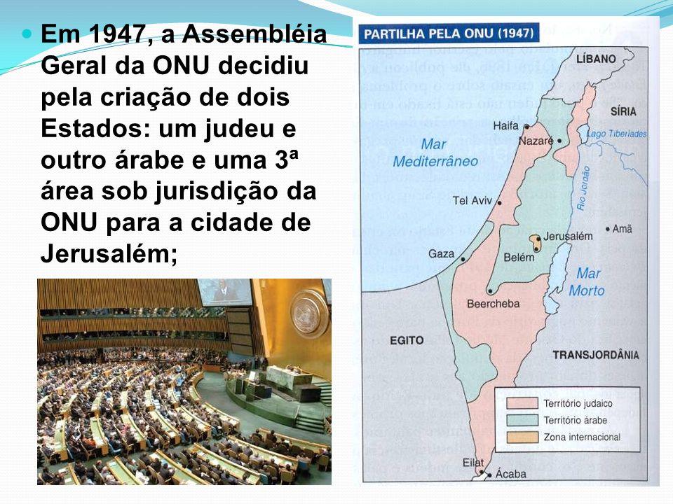 Em 1947, a Assembléia Geral da ONU decidiu pela criação de dois Estados: um judeu e outro árabe e uma 3ª área sob jurisdição da ONU para a cidade de J