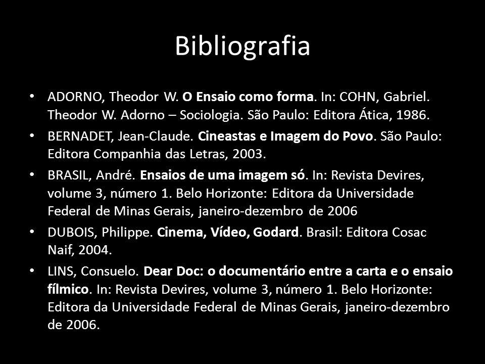 Bibliografia ADORNO, Theodor W.O Ensaio como forma.