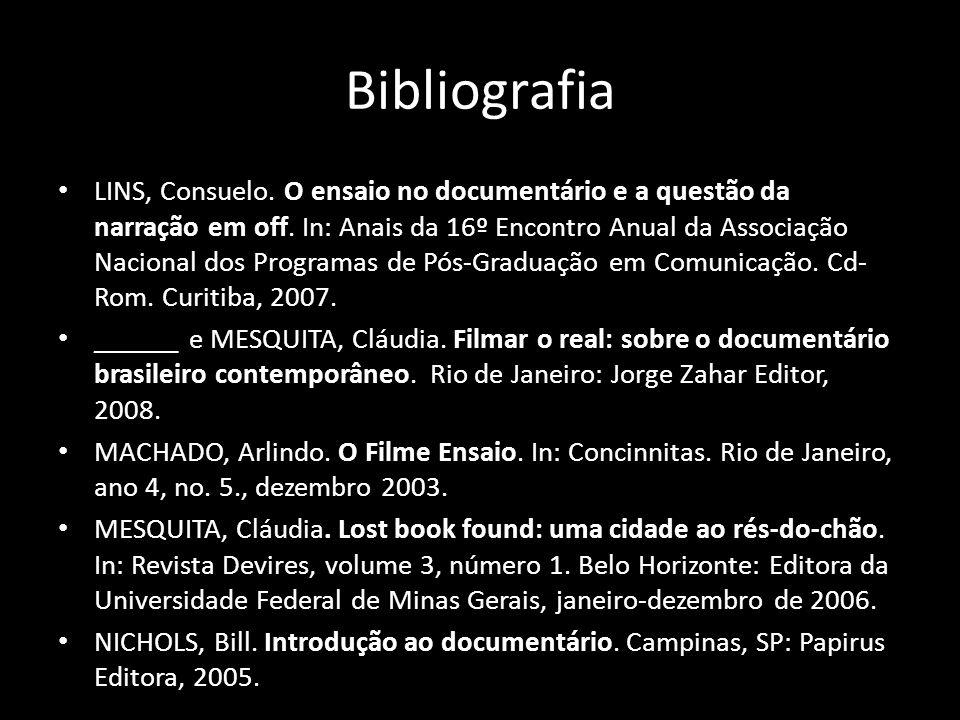 Bibliografia LINS, Consuelo.O ensaio no documentário e a questão da narração em off.