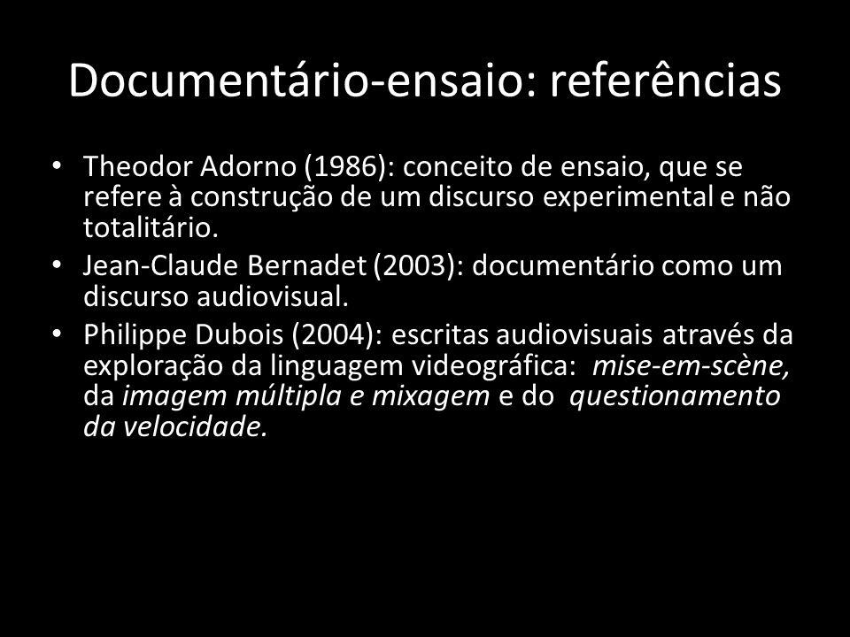 Documentário-ensaio: referências Theodor Adorno (1986): conceito de ensaio, que se refere à construção de um discurso experimental e não totalitário.