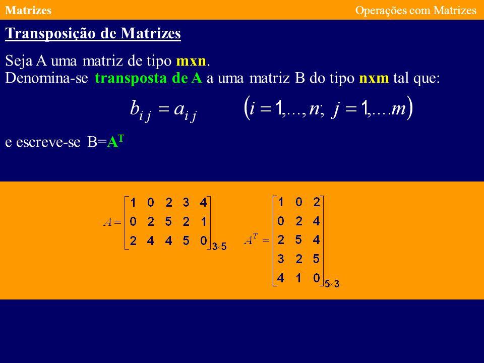MatrizesOperações com Matrizes Então, se todos os produtos a seguir indicados forem definidos, as seguintes propriedades são válidas: Dadas as matrizes A, B e C, e um escalar.