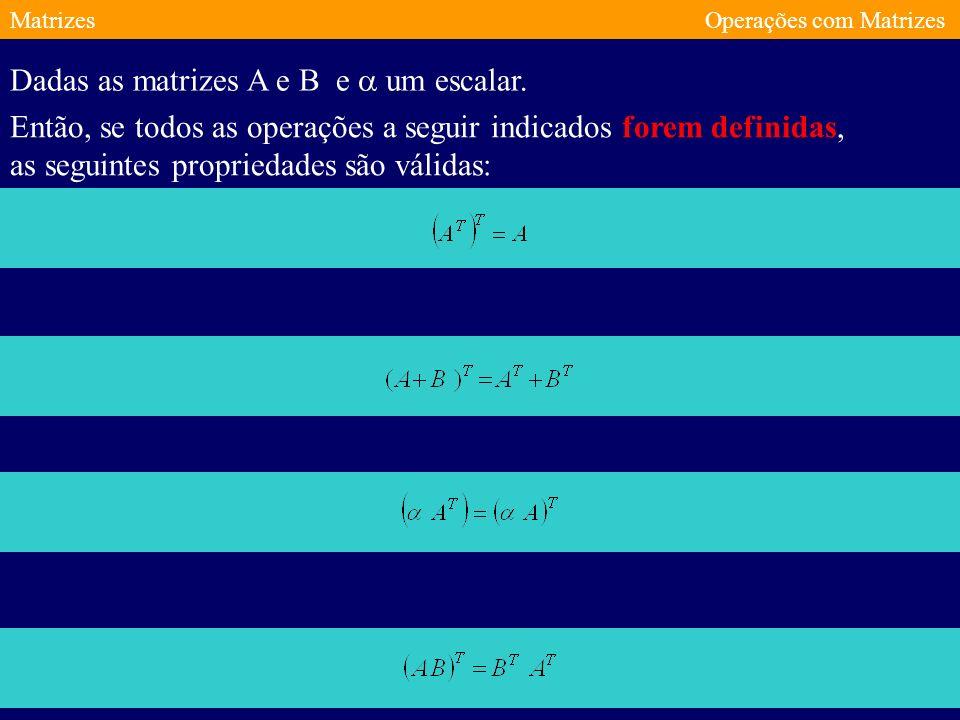 MatrizesOperações com Matrizes Transposição de Matrizes Seja A uma matriz de tipo mxn.