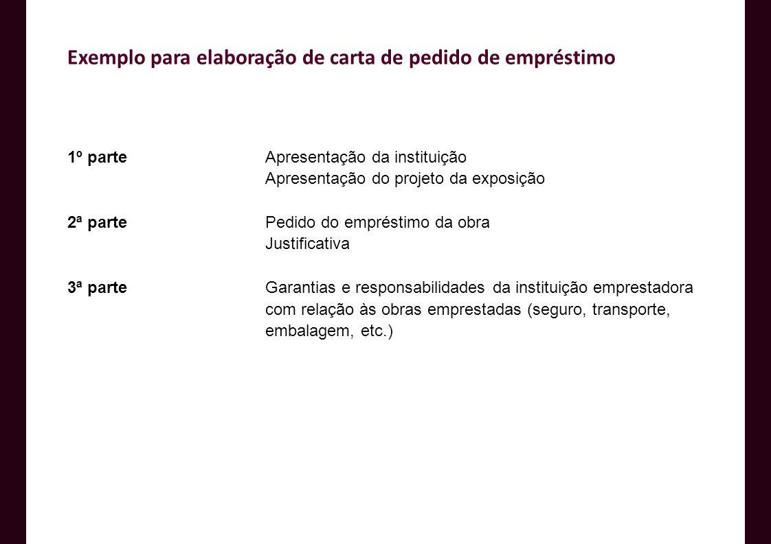 Exemplo para elaboração de carta de pedido de empréstimo 1º parteApresentação da instituição Apresentação do projeto da exposição 2ª partePedido do em