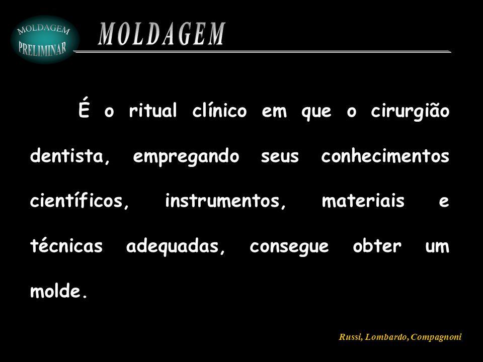 A SELEÇÃO DA MOLDEIRA PODE SER REALIZADA COM O AUXÍLIO DA PRÓTESE ANTIGA.