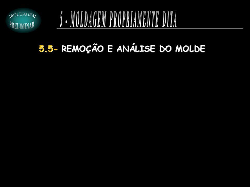 5.5- REMOÇÃO E ANÁLISE DO MOLDE
