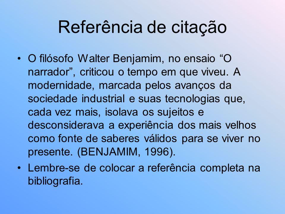 O filósofo Walter Benjamim, no ensaio O narrador, criticou o tempo em que viveu. A modernidade, marcada pelos avanços da sociedade industrial e suas t