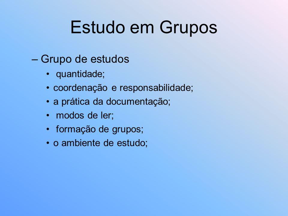 Estudo em Grupos –Grupo de estudos quantidade; coordenação e responsabilidade; a prática da documentação; modos de ler; formação de grupos; o ambiente