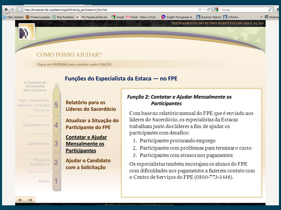 Com base no relatório mensal do FPE que é enviado aos líderes do Sacerdócio, os especialistas da Estacas trabalham junto dos líderes a fim de ajudar o